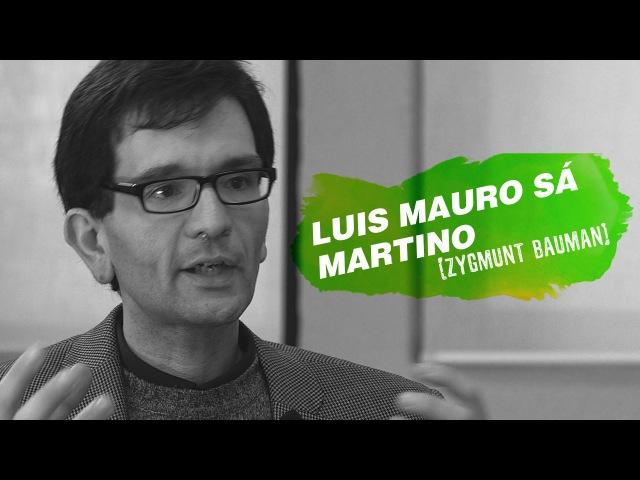 QUEM SOMOS NÓS? | Zygmunt Bauman por Luís Mauro Sá Martino