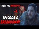 Things You MAY Have Missed?! Game Of Thrones Season 7 Episode 6 BREAKDOWN