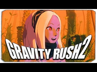 Gravity Rush 2: ОПАСНОСТЬ ЗАПРЕТНЫХ ЗЕМЕЛЬ