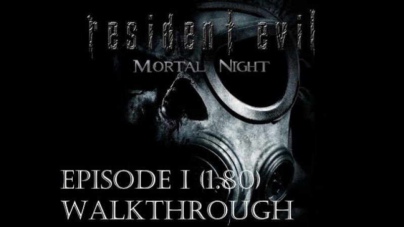 Resident Evil: Mortal Night (v1.80) - Episode 1 Walkthrough