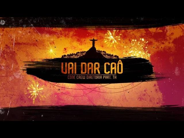 ConeCrewDiretoria - Vai Dar Caô feat. MC TH