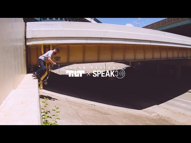 Tilt x Speak - Dylan Kasson