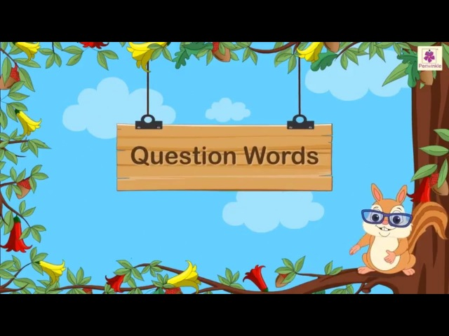 Learn Question Words For Kids | Grammar Grade 1 | Periwinkle