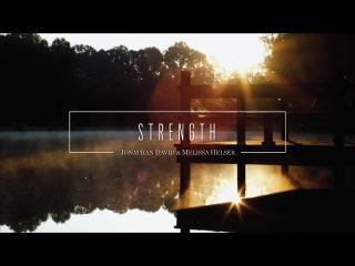 Strength // Official Lyric Video // Jonathan & Melissa Helser