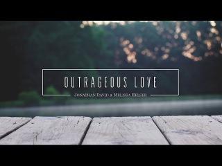 Outrageous Love // Official Lyric Video // Jonathan & Melissa Helser