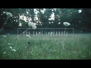 You Came // Official Lyric Video // Jonathan & Melissa Helser