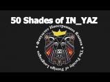 50 Shades of IN_YAZ (Crazy in Yaz)