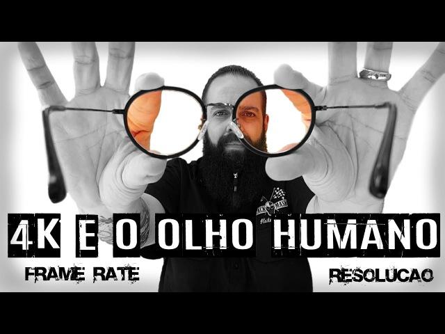 Resolução 4K e FPS Qual a Percepção Real no Olho Humano