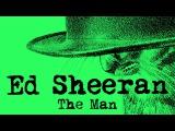 Ed Sheeran - The Man Official