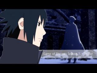 Naruto Shippuuden  「AMV」 (Parody) - Game of Thrones Season 7- WinterIsHere Trailer