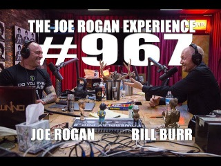 Joe Rogan Experience #967 - Bill Burr