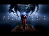 Prey 2017 - Everything Is Going to Be Ok