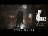The Evil Within 2 – официальный видеоролик сюжета к E3