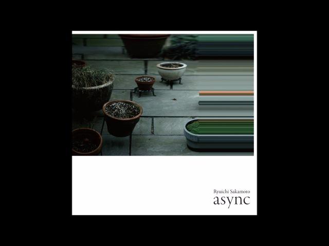Ryuichi Sakamoto andata from async