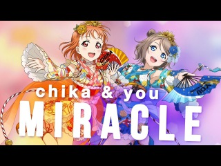 MIRACLE ♡ AMV ( Chika x You )
