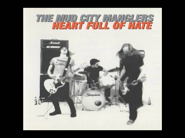 The Mud City Manglers - Heart Full Of Hate (Full Album)