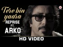 Tere Bin Yaara Reprise Featuring Arko Monikangana Dutta Rustom