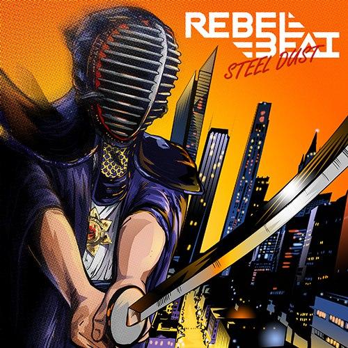 Дебютный альбом REBEL BEAT - Steel Dust (2017)