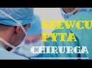 Studia medyczne chirurgia medycyna Zawód LEKARZ CHIRURG Szewcu Pyta 2