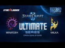 Ultimate Series Open Qualifier #1: Minatoeh (Z) vs Milka (P)