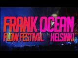FRANK OCEAN @ FLOW FESTIVAL, HELSINKI, 13082017