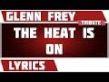 The Heat Is On - Glenn Frey tribute - Lyrics