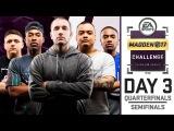 Madden Challenge Live Finals Quarter &amp Semi Finals