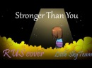 [Undertale RUS cover] Stronger Than You [ Little SkyTeam ]