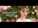 MLee Cho Em Luôn Gần Anh Let Me Be With You Official MV