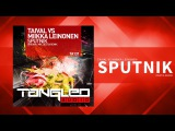 Taival vs Miikka Leinonen - Sputnik (Destia Remix) Trance Tech