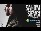 Salom sevgi (uzbek kino 2017) | Салом севги (узбек кино 2017)