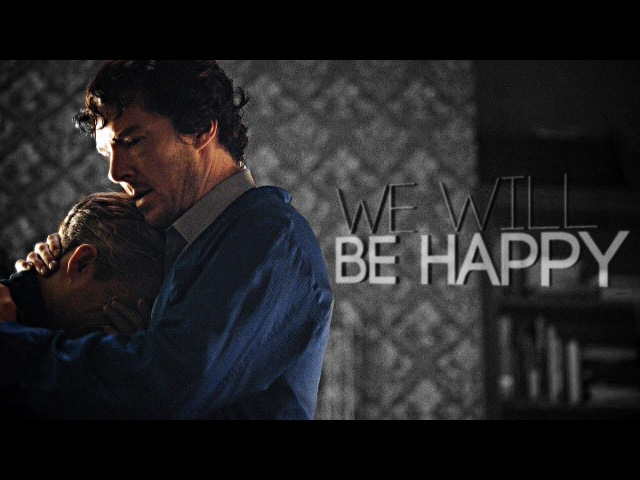 Sherlock | we will be happy