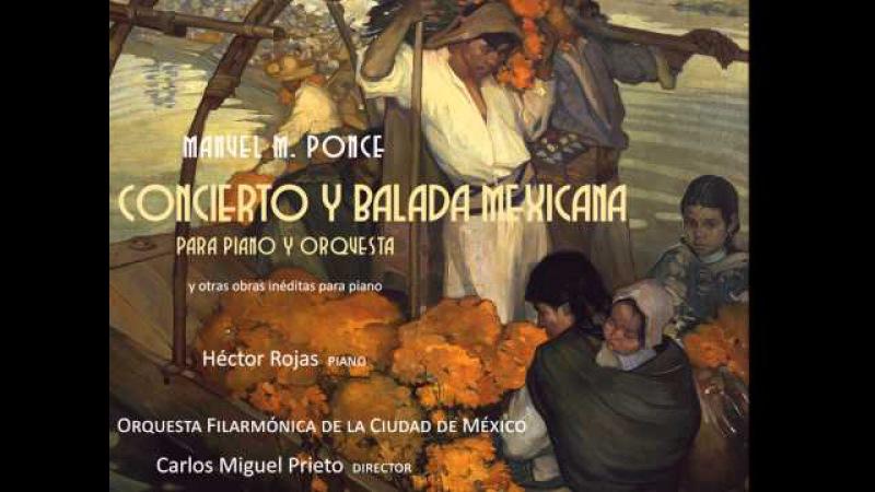 Balada Mexicana para piano y orquesta, Manuel M Ponce, Héctor Rojas