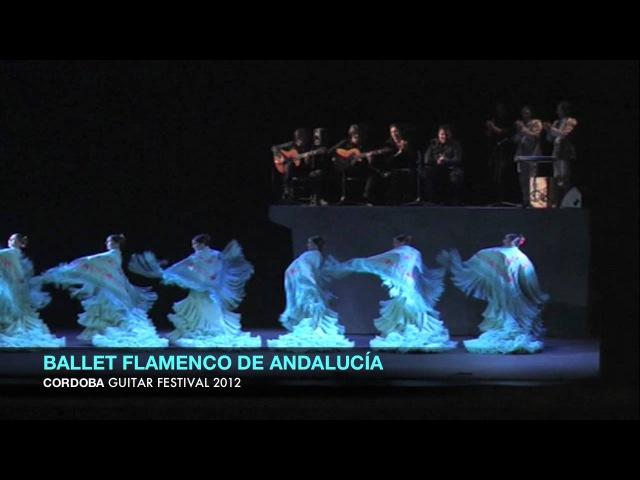 BALLET FLAMENCO DE ANDALUCIA Cordoba Guitar Festival 2012