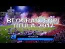 BEOGRAD GORI Sampionska pesma 2017 FK Partizan dupla kruna Srbije 27 TITULA KUP PFC Grobari jug