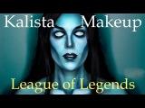 LoL Makeup 101 Kalista