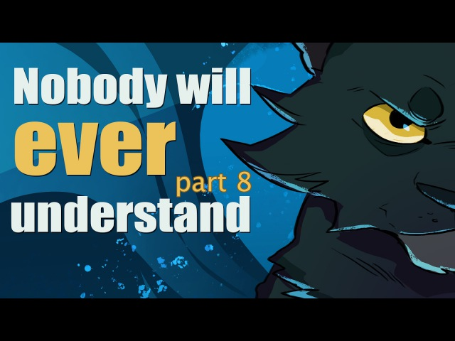 Nobody will ever understand - part 8 (Yellowfang MAP)