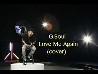 G.Soul - Love Me Again (Cover)