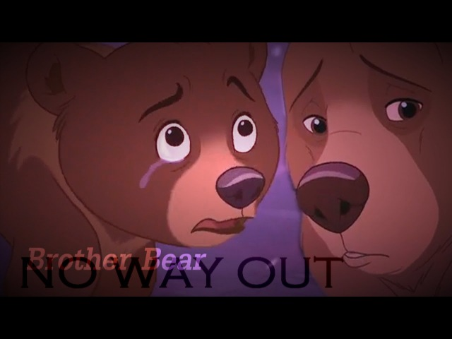 Brother Bear No Way Out HD