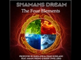 Shamans Dream - The Four Elements Full EP