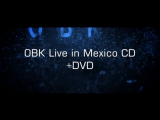OBK Live in Mexico 2016 - TEASER