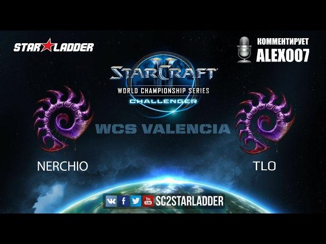 2017 WCS Challenger Valencia: Nerchio (Z) vs TLO (Z)