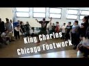 King Charles​ Chicago Footwork Bolo1Move​ Workshop @ChicagoFootwork @KingCharles
