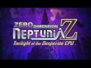 🎀Zero Dimension Neptunia Z Twilight of the Desperate CPU Opening Cutscene English Full 1080p