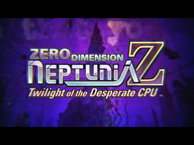 🎀Zero Dimension Neptunia Z: Twilight of the Desperate CPU | Opening Cutscene | English, Full 1080p