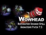 Restoration Shaman Spell Animations - Patch 7.3