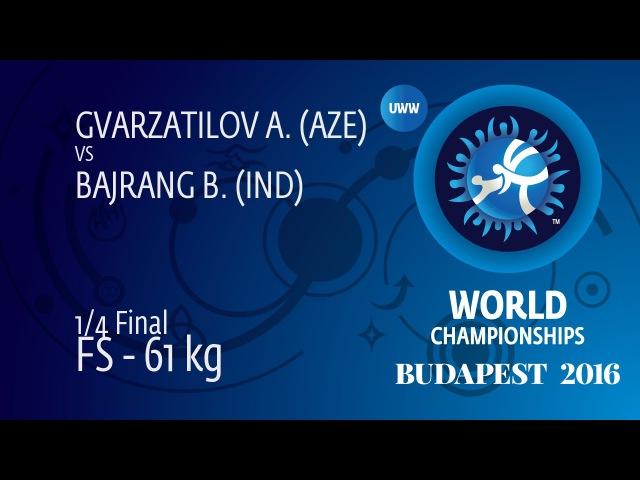 1/4 FS - 61 kg: A. GVARZATILOV (AZE) df. B. BAJRANG (IND) by TF, 10-0