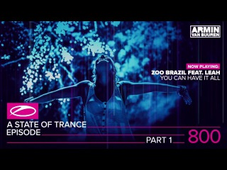A State Of Trance Episode 800 Part 1 (ASOT800)