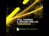 Paul Thomas &amp Jerome Isma-Ae 'Tomorrow' (Original Club Mix)