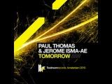 Paul Thomas &amp Jerome Isma-Ae 'Tomorrow' (Original Club Mix)